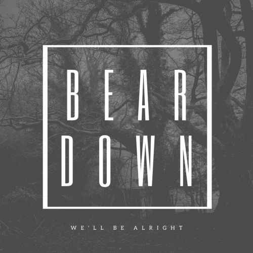 Bear Down - We'll Be Alright (2021)