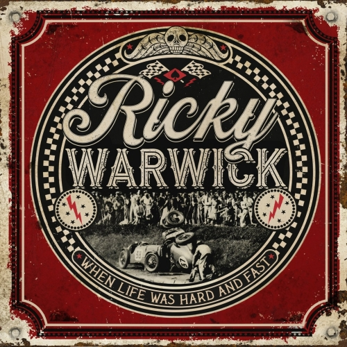 Ricky Warwick - When Life Was Hard and Fast (2021)