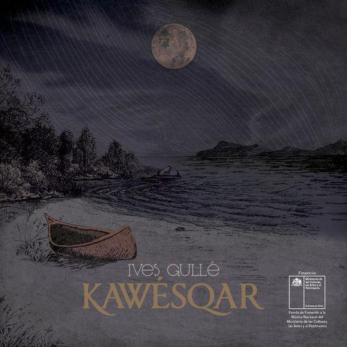 Ives Gulle - Kawésqar (2021)