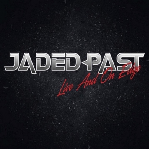 Jaded Past - Live and on Edge (2021)