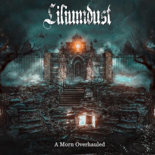 Liliumdust - A Morn Overhauled (2021)