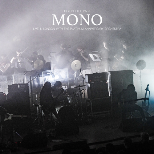 Mono & The Platinum Anniversary Orchestra - Beyond the Past - Live in London with the Platinum Anniversary Orchestra (2021)