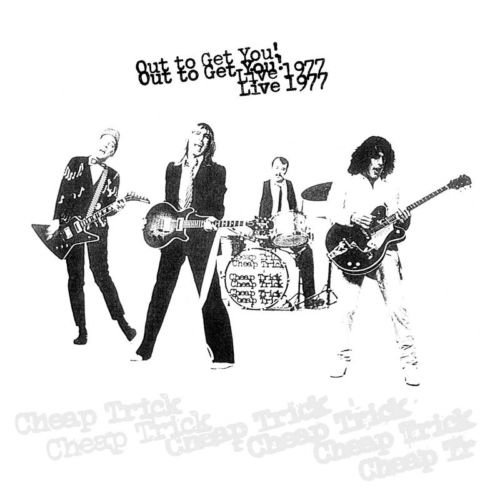 Cheap Trick - Out To Get You! Live 1977 (2020/2021)