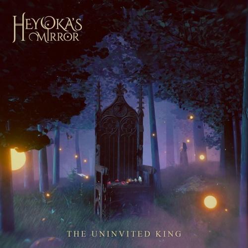 Heyoka's Mirror - The Uninvited King (2021)