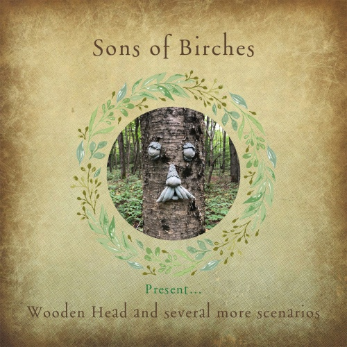 Sons Of Birches - Wooden Head And Several More Scenarios (2021)