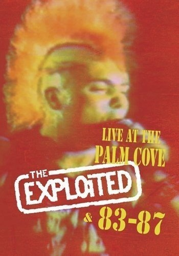 The Exploited - Live at The Palm Cove & 83-87 (2004)