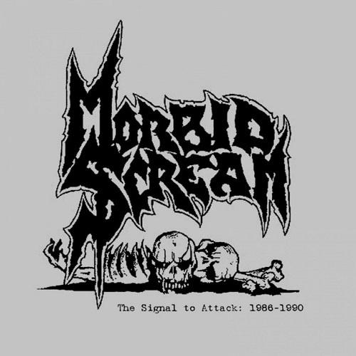 Morbid Scream - 1986-1990 - The Signal To Attack (2007)