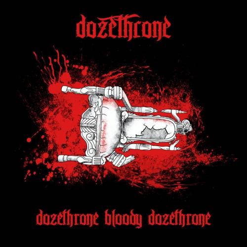 Dozethrone - Dozethrone Bloody Dozethrone (2021)