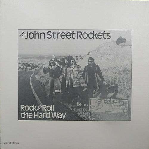 The John Street Rockets - Rock And Roll the Hard Way (1979)