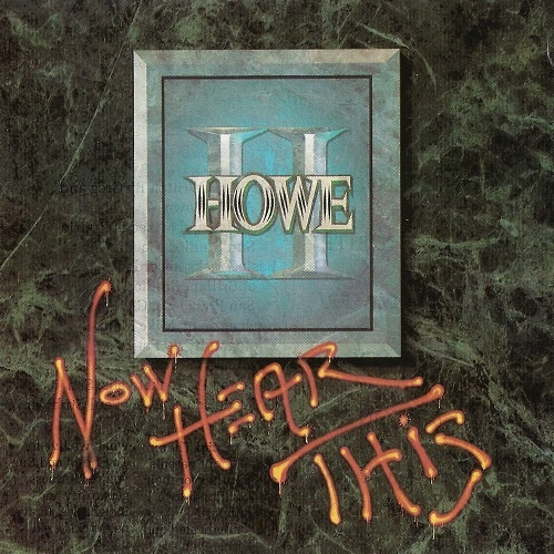 Howe II - Now Here This (1990)