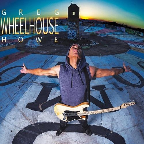 Greg Howe - Wheelhouse (2017)