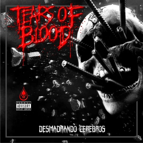 Tears Of Blood - Desmadrando Cerebros (2021)