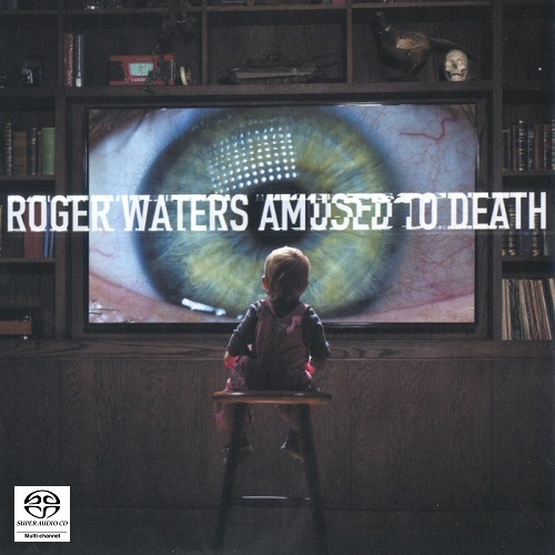 Roger Waters - Amused To Death [SACD] (2015)