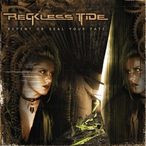 Reckless Tide - Rереnt Оr Sеаl Yоur Fаtе (2005)