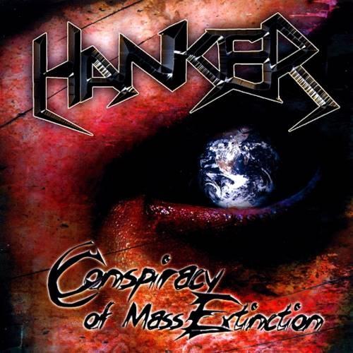 Hanker - Соnsрirасу Оf Маss Ехtinсtiоn (2010)