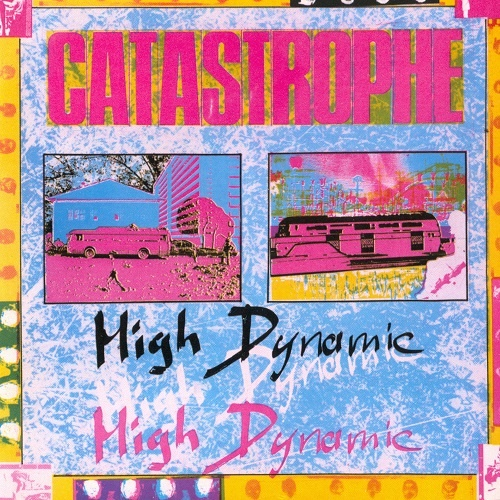 Catastrophe - High Dynamic [Remastered 2020] (1982)