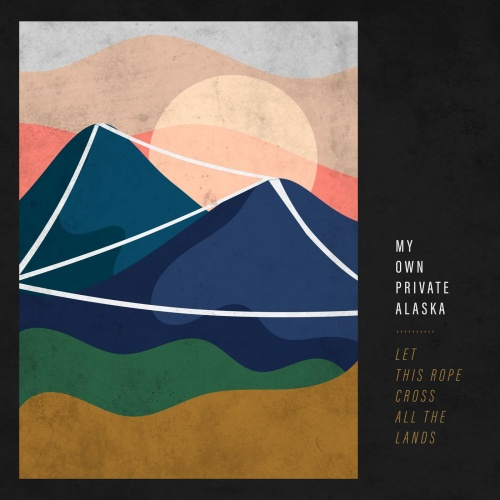 My Own Private Alaska - Let This Rope Cross All The Lands (EP) (2021)