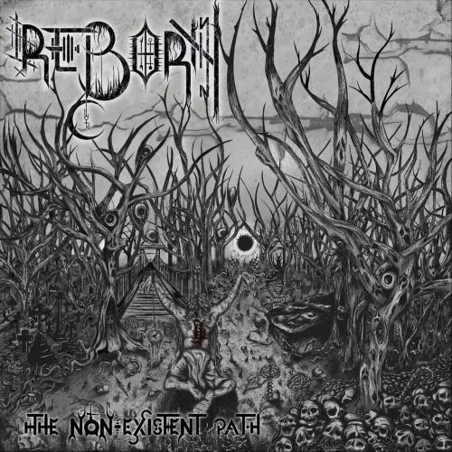 Reborn - The Non-Existent Path (2021)