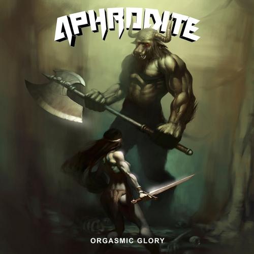 Aphrodite - Orgasmic Glory (2021)