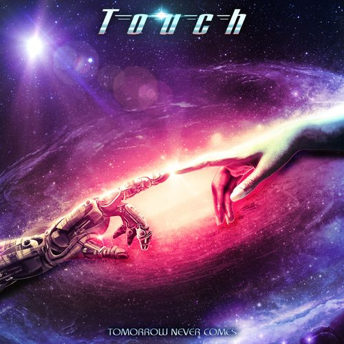 Touch - Tomorrow Never Comes (2021)
