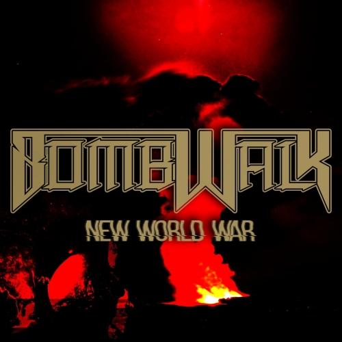 Bombwalk - New World War (2021)