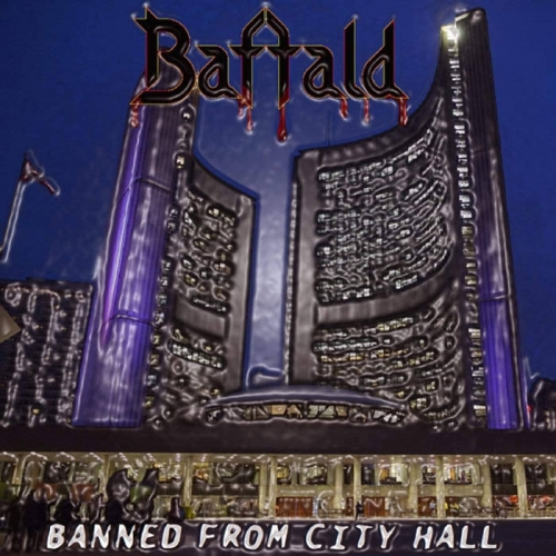 Baffald - Banned from City Hall (2021)