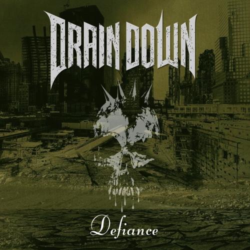 DRAIN DOWN - Defiance (2021)