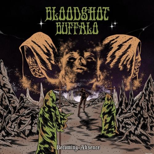 Bloodshot Buffalo - Becoming Absence (2021)