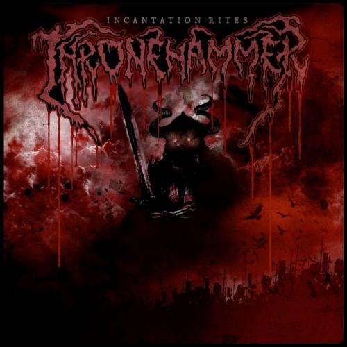Thronehammer - Incantation Rites (2021)