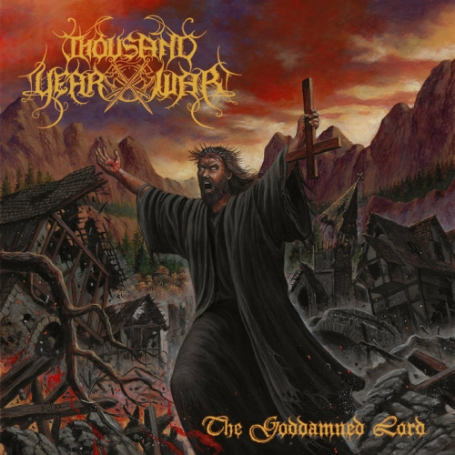 Thousand Year War - The Goddamned Lord (2021)