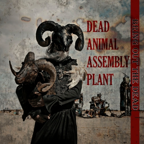 Dead Animal Assembly Plant - Bring Out The Dead (2021)