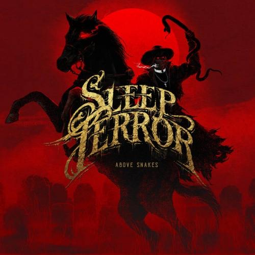 Sleep Terror - Above Snakes (2021)