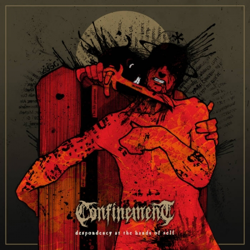 Confinement - Despondency at the Hands of Self (2021)