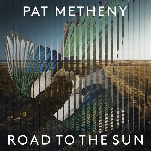 Pat Metheny - Road to the Sun (2021)
