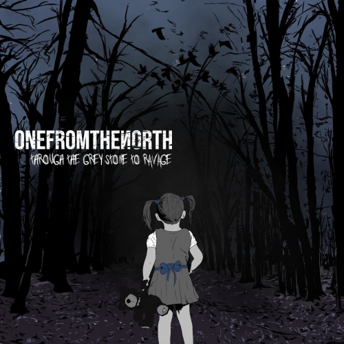 OneFromTheNorth - Through the Grey Stone to Ravage (2021)