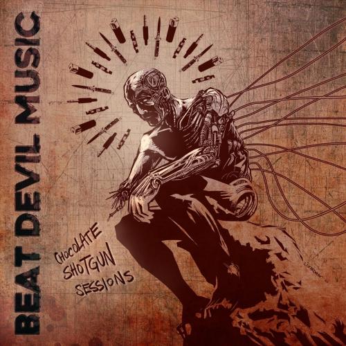 Beat Devil Music - Chocolate Shotgun Sessions (2021)