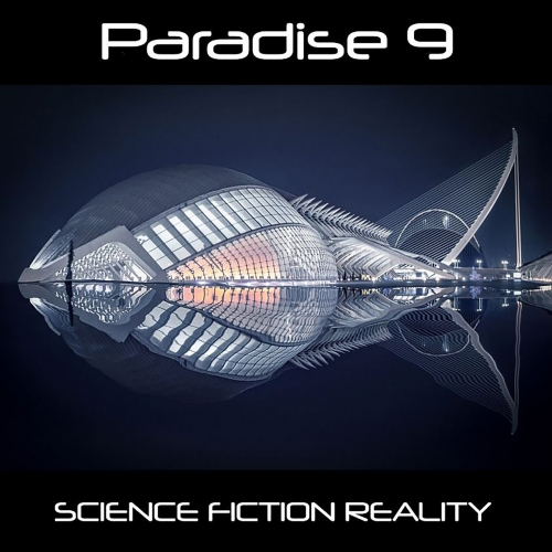 Paradise 9 - Science Fiction Reality (2021)