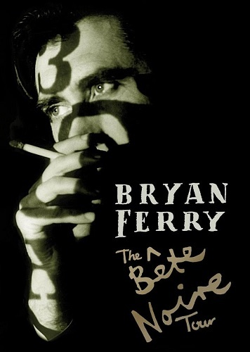 Bryan Ferry - The Bete Noire Tour (2008)