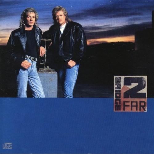 Bridge 2 Far - Bridge 2 Far (1989)