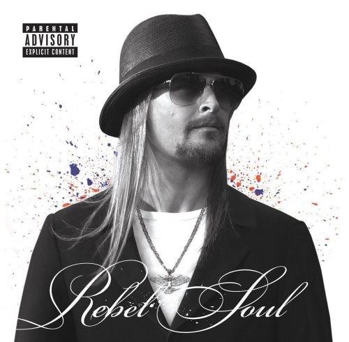 Kid Rock - Rеbеl Sоul (2012)
