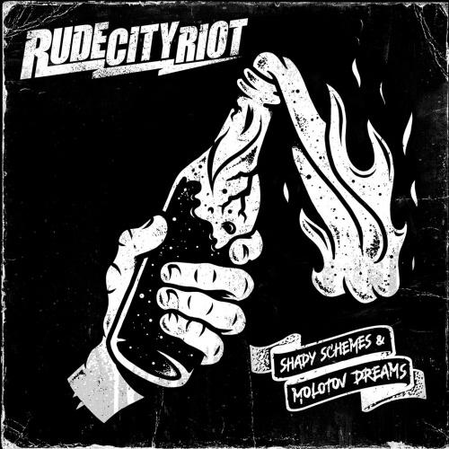 Rude City Riot - Shady Schemes & Molotov Dreams (2021)