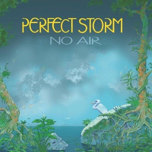 Perfect Storm - No Air (2021)