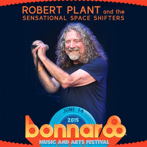 Robert Plant & The Sensational Space Shifters - Live at Bonnaroo Music & Arts Festival 2015