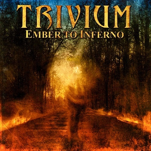 Trivium - Ember To Inferno (2003)