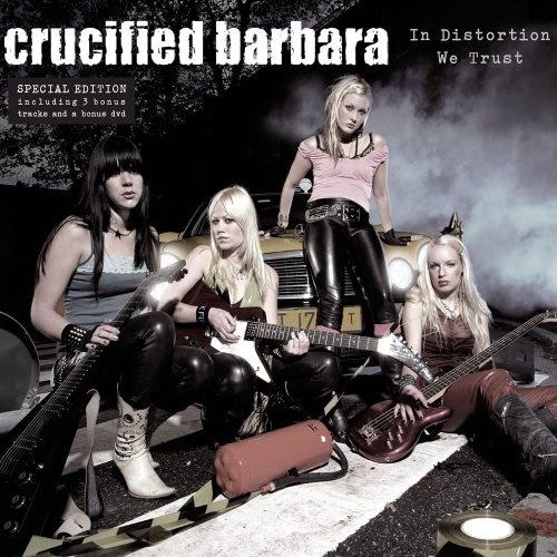 Crucified Barbara - In Distоrtiоn Wе Тrust (2005) [2006]