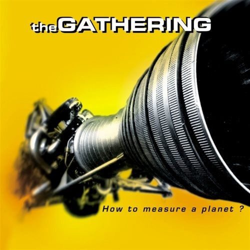 The Gathering - Ноw То Меаsurе А Рlаnеt? [2СD] (1998) [1999]