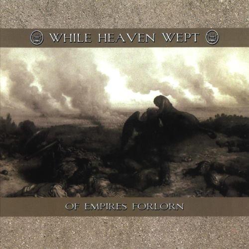 While Heaven Wept - Оf Еmрirеs Fоrlоrn (2003)