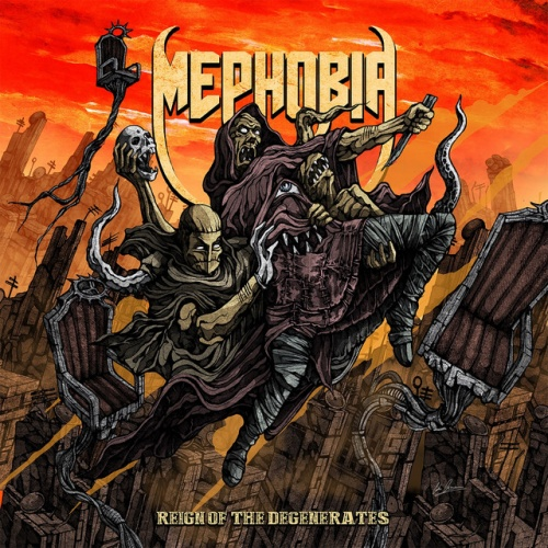 Mephobia - Reign Of The Degenates (2021)