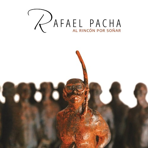 Rafael Pacha - Al Rincon Por Sonar (2020)