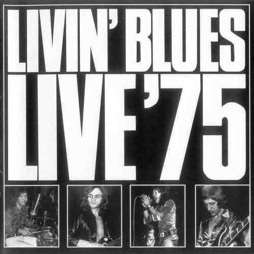 Livin' Blues - Live '75 [Reissue 1997] (1975)